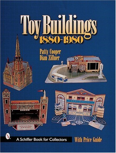 Toy Buildings 1880-1980 (Schiffer Book for Collectors) from Brand: Schiffer Pub Ltd