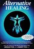 Alternative Healing, Arnold Fox and Barry Fox, 1564142272