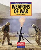 img - for The War on Terrorism: Weapons of War (American War Library: Iraq War) book / textbook / text book
