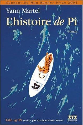 L Histoire De Pi Yann Martel 9782892613674 Amazon Com Books