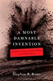 Front cover for the book A Most Damnable Invention by Stephen Bown