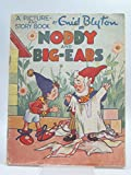 noddy and big ears - NODDY AND BIG-EARS A PICTURE AND STORY BOOK