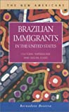 Brazilian Immigrants in the United States : Cultural Imperialism and Social Class, Beserra, Bernadete, 1931202680