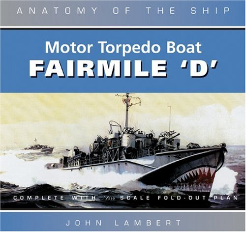 Motor Torpedo Boat Fairmile 'D' (Anatomy of the Ship)