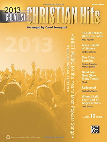 2013 Greatest Christian Hits: Sheet Music for the Year's Most Popular Songs (Easy Piano) (Greatest Hits)