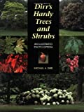 Dirr's Hardy Trees and Shrubs: An Illustrated Encyclopedia, Michael A. Dirr, 0881924040