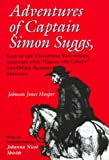 Adventures of Captain Simon Suggs : Late of the Tallapoosa Volunteers - Together with Taking the Census and Other Alabama Sketches, Hooper, Johnson J., 0817307060