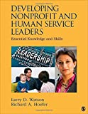 Developing Nonprofit and Human Service Leaders: Essential Knowledge and Skills by Larry D. (Dan) Watson (2013-11-05)