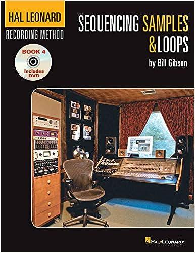 Hal Leonard Recording Method Book 4: Sequencing Samples & Loops