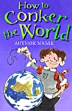 How to Conker the World, Kathy Ashford, 1842703218
