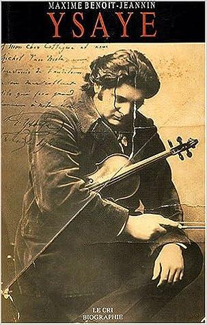 Téléchargement Eugène Ysaye. Le Sacre du violon pdf