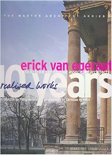Erick Van Egeraat Associsted Architects: 10 Years Erick Van Egeraat (Master Architect Series VII)