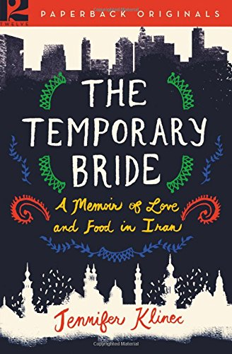 The Temporary Bride: A Memoir of Love and Food in Iran pdf