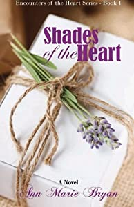 Shades of the Heart (Encounters of the Heart) (Volume 1) by Ann Marie Bryan (2015-02-23)