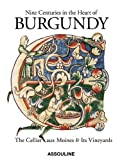 Nine Centuries in the Heart of Burgundy, Pascal Philippe, 1614281408
