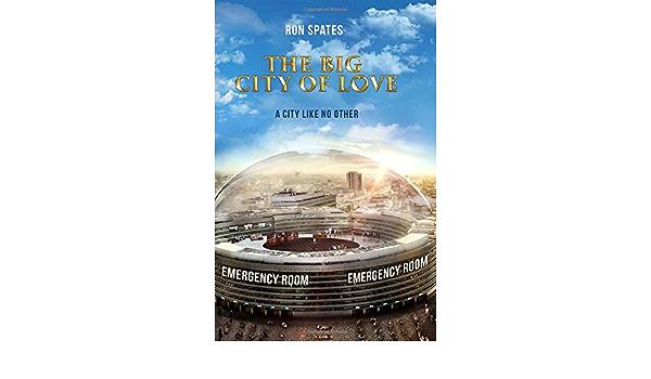 The Big City of Love: Amazon.es: Spates, Ron: Libros en ...
