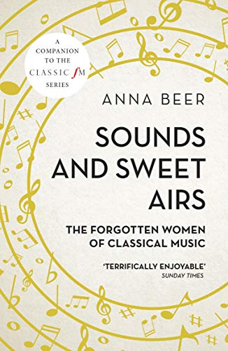 - Sounds and Sweet Airs: The Forgotten Women of Classical Music