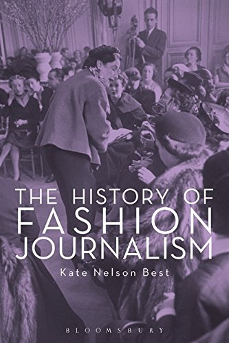 The History of Fashion Journalism by Bloomsbury Academic