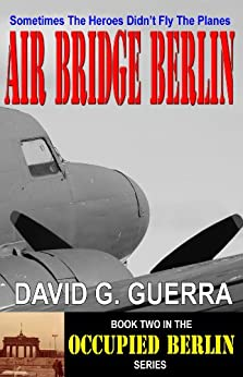 AIR BRIDGE BERLIN (OCCUPIED BERLIN Book 2) eBook: David G ...