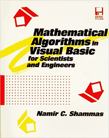 Mathematical Algorithms in Visual Basic for Scientists & Engineers (Programming Tools for Scientists & Engineers)