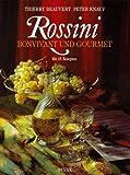 Rossini. Bonvivant und Gourmet mit 45 Rezepten