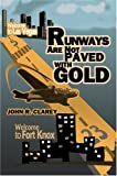 Runways Are Not Paved with Gold, John Clarey, 0595773370