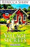 Village Secrets, Rebecca Shaw, 0708941389