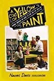 A Coat of Yellow Paint: Moving Through the Noise to