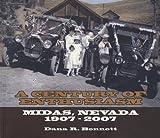 A Century of Enthusiasm, Midas, Nevada, 1907-2007, Dana R. Bennett, 0979012708