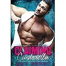 Claiming Cinderella: A Dirty Billionaire Fairy Tale (Forbidden Love Book 3)