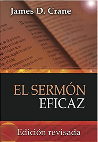 El Sermon Eficaz: Amazon.es: James D. Crane: Libros