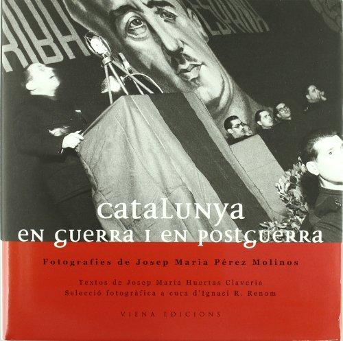 Descargar Libro Catalunya En Guerra I Postguerra J.m. Huertas