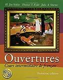 Ouvertures : Cours Intermediaire de Francais, Siskin, H. Jay and Field, Thomas T., 047000441X