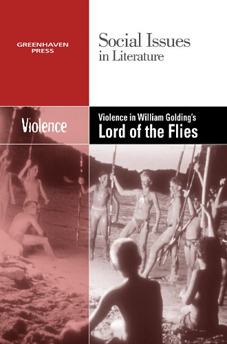 Violence in William Golding's Lord of the Flies (Social Issues in Literature)