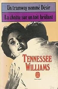 Un tramway nommé désir : suivi par : La chatte sur un toit brûlant par Tennessee Williams