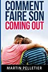 Comment faire son coming out par Pelletier