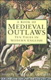 A Book of Medieval Outlaws, Thomas H. Ohlgren, 0750924934