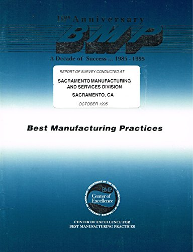 Best Manufacturing Practices. Report of Survey Conducted at SACRAMENTO MANUFACTURING AND SERVICES DIVISION, SACRAMENTO, CALIFORNIA, October 1995