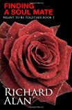 Finding a Soul Mate, Richard Alan, 0989176010