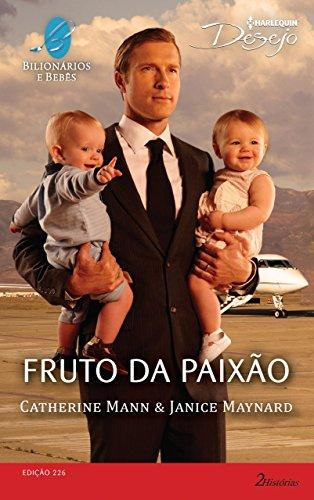 eBook Fruto da Paixão: Harlequin Desejo - ed.226 (Bilionários e Bebês)