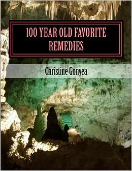 100 Year Old Favorite Remedies