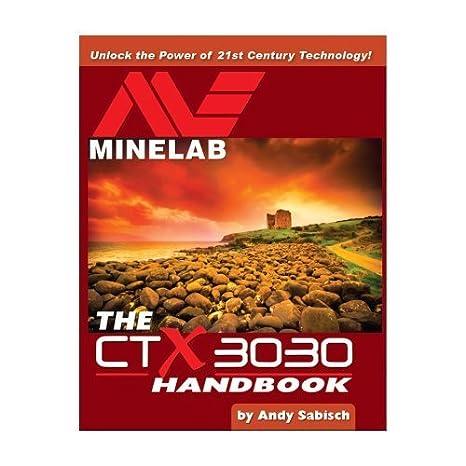 Amazon.com: The Minelab CTX 3030 Metal Detector Handbook by Andy Sabisch by Andy Sabisch: Home & Kitchen