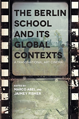 B.E.S.T The Berlin School and Its Global Contexts: A Transnational Art Cinema (Contemporary Approaches to Fi K.I.N.D.L.E