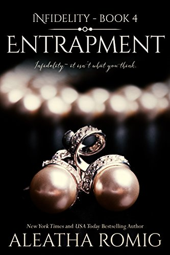 Entrapment (Infidelity Book 4) by [Romig, Aleatha]