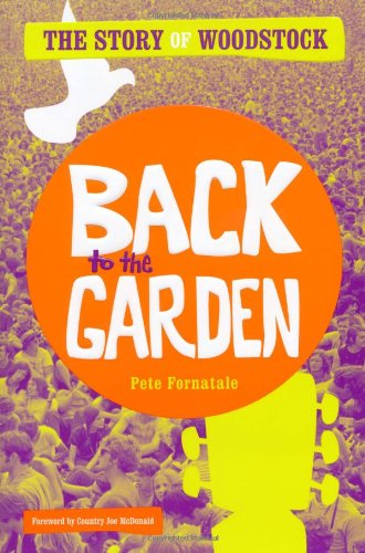 Back to the Garden: The Story of - Woodstock Of Atlanta Shops