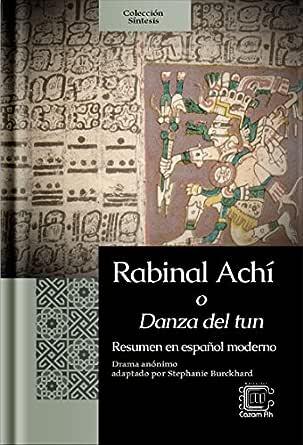 Rabinal Achí o Danza del tun: Resumen en español moderno