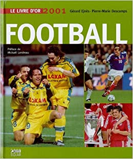 Amazon Fr Le Livre D Or Du Football Edition 2001 Gerard