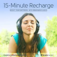 15-Minute Recharge Session: Boost Your Batteries, with Brainwave Audio