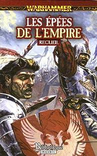 Warhammer - Les Epées de l'Empire par Robert Earl
