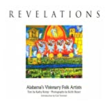 img - for Revelations: Alabama's Visionary Folk Artists book / textbook / text book
